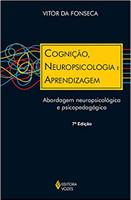 Cognição, neuropsicologia e aprendizagem: Abordagem neuropsicológica e psicopedagógica (Português)