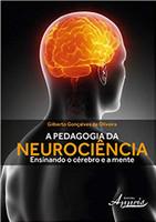 A Pedagogia da Neurociência. Ensinando o Cérebro e a Mente (Português)