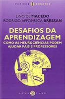 Desafios da Aprendizagem. Como as Neurociências Podem Ajudar Pais e Professores (Português)