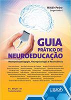Guia Prático de Neuroeducação. Neuropsicopedagogia, Neuropsicologia e Neurociência (Português)