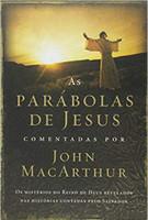 As parábolas de Jesus comentadas por John Macarthur: Os mistérios do Reino de Deus revelados nas histórias contadas pelo Salvador (Português)