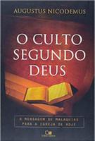O Culto Segundo Deus. A Mensagem de Malaquias Para a Igreja de Hoje (Português)