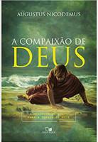 A Compaixão de Deus. A Mensagem de Jonas Para a Igreja de Hoje (Português)