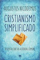 Cristianismo simplificado: Respostas diretas a dúvidas comuns (Português)