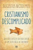 Cristianismo descomplicado: Questões difíceis da vida cristã de um jeito fácil de entender (Português)