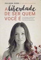A liberdade de ser quem você é: Um guia para o despertar do amor-próprio e para uma vida com mais sentido (Português)