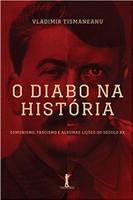 O Diabo na História. Comunismo, Fascismo e Algumas Lições do Século XX (Português)