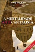 A Mentalidade Anticapitalista (Português)