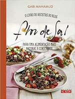 Flor de sal: O livro de receitas do blog para uma alimentação mais natural e consciente (Português)