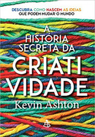 história secreta da criatividade, A (Português)
