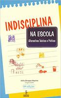 Indisciplina na escola: alternativas teóricas e práticas (Português)