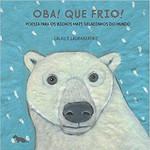Oba! Que frio!: Poesia para os bichos mais geladinhos do mundo (Português)