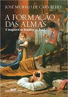 A formação das almas - O imaginário da República no Brasil (Português)