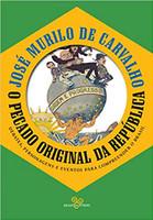 O pecado original da república: Debates, personagens e eventos para compreender o Brasil (Português)