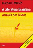 A Literatura Brasileira Através dos Textos: A Literatura Brasileira Através dos Textos (Português)