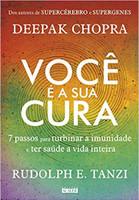 Você é a sua cura: 7 passos para turbinar a imunidade e ter saúde a vida inteira (Português)