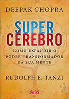 Supercérebro. Como Expandir o Poder Transformador da Sua Mente (Português)
