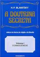 A Doutrina Secreta - (Vol. I): Cosmogênese: Volume 1 (Português)