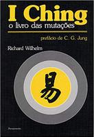 I Ching O Livro das Mutações: I Ching O Livro das Mutações (Português)