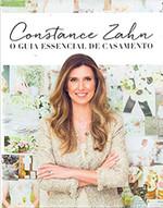 Constance Zahn: O guia essencial de casamento (Português)