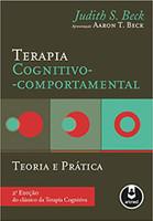 Terapia Cognitivo-comportamental: Teoria e Prática (Português)