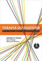 Terapia do Esquema: Guia de Técnicas Cognitivo-Comportamentais Inovadoras (Português)