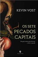 Os Sete Pecados Capitais. Um Guia Tomista Para Derrotar o Vício e o Pecado (Português)