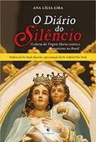 O Diário do Silêncio. O Alerta da Virgem Maria Contra o Comunismo no Brasil (Português)