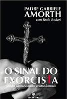 O Sinal do Exorcista. Minha Última Batalha Contra Satanás (Português)