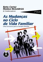 As Mudanças no Ciclo de Vida Familiar: Uma Estrutura para a Terapia Familiar (Português)