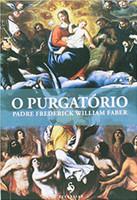 O Purgatório -  Padre Frederick William Faber (Português)