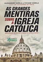 As grandes mentiras sobre a igreja católica (Português)