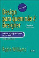 Design Para Quem não É Designer: Princípios de Design e Tipografia Para Iniciantes (Português)