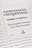 Assessoria de imprensa: teoria e prática (Português)