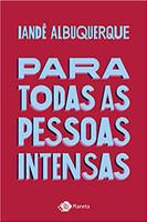 Para todas as pessoas intensas (Português)