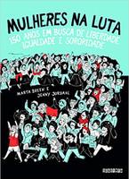 Mulheres na luta: 150 anos em busca de liberdade, igualdade e sororidade (Português)
