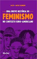 Uma Breve História do Feminismo no Contexto Euro-Americano (Português)