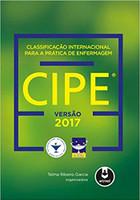 lassificação Internacional para a Prática de Enfermagem CIPE®: Versão 2017 (Português)
