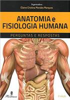 Anatomia e Fisiologia Humana. Perguntas e Respostas (Português)