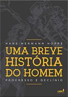 Uma Breve História do Homem. Progresso e Declínio (Português)