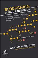 Blockchain para negócios: Promessa, prática e aplicação da nova tecnologia da Internet (Português)
