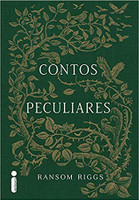 Contos Peculiares: (Série O lar da srta. Peregrine para crianças peculiares) (Português)