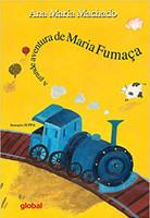 A Grande Aventura de Maria Fumaça (Português)