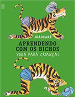 Aprendendo com os bichos: Yoga para crianças (Português)