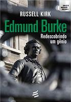 Edmund Burke. Redescobrindo Um Gênio (Português)