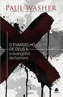 O evangelho de Deus & o Evangelho do homem (Português)