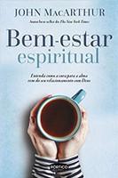 Bem-estar espiritual: Entenda como a cura para a alma vem do seu relacionamento com Deus (Português)
