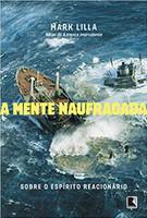 A mente naufragada: Sobre o espírito reacionário (Português)