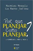 Por que planejar? Como planejar?: Currículo - Área - Aula (Português)