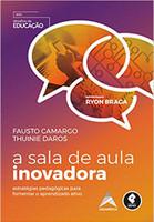 A Sala de Aula Inovadora: Estratégias Pedagógicas para Fomentar o Aprendizado Ativo (Português)